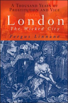 London - The Wicked City: A Thousand Years of Prostitution and Vice
