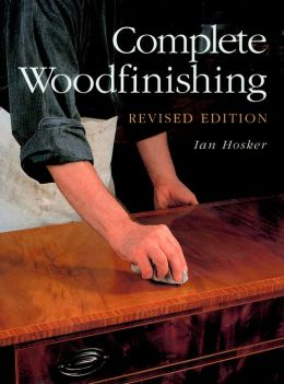 Complete Woodfinishing: Revised Edition