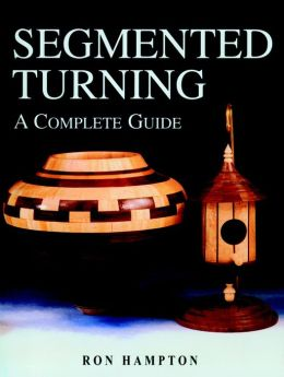 Segmented Turning: A Complete Guide