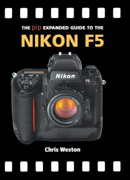 The PIP Expanded Guide to the Nikon F5