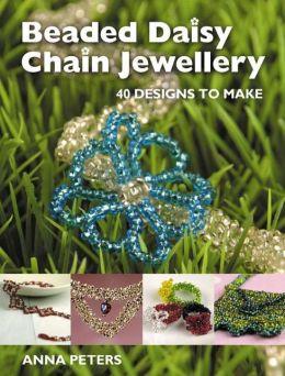 Beaded Daisy Chain Jewellery: 40 Designs to Make