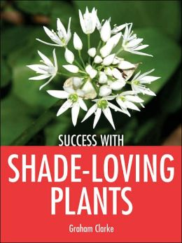 Success with Shade-Loving Plants