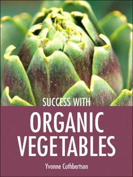Success with Organic Vegetables