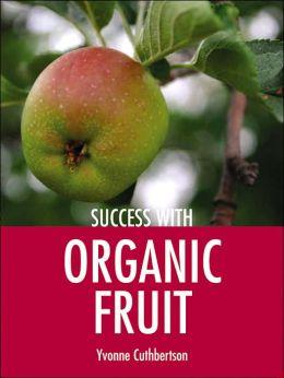 Success with Organic Fruit