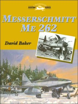Messerschmidt Me 262 (Crowood Aviation Series)