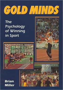 Gold Minds: The Psychology of Winning in Sport