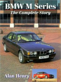 BMW MSeries: The Complete Story (Crowood AutoClassics Series)