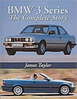 BMW 3 Series: The Complete Story (Crowood AutoClassics Series)