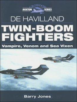 De Havilland Twin-Boom Fighters: Vampire, Venom and Sea Vixen (Crowood Aviation Series)