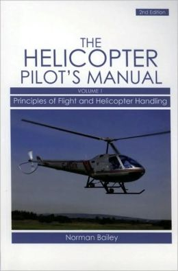 Helicopter Pilot's Manual: Principles of Flight and Helicopter Handling
