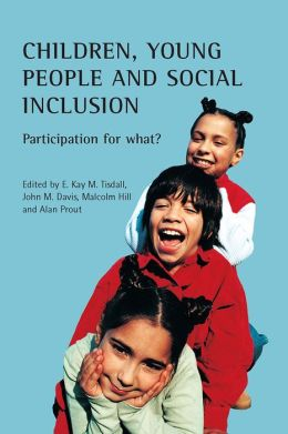 Children, Young People And Social Inclusion: Participation For What?