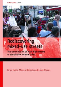 Reassessing Mixed-Use Streets: The Contribution of Local High Streets to Future Sustainable Communities
