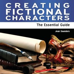 Creating Fictional Characters - The Essential Guide