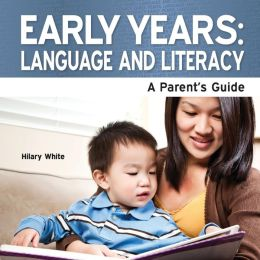 Early Years: Language and Literacy - A Parent's Guide