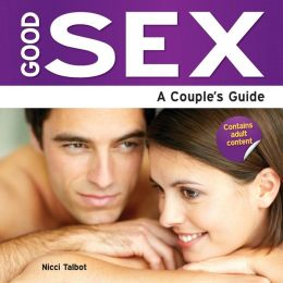 Good Sex - A Couple's Guide