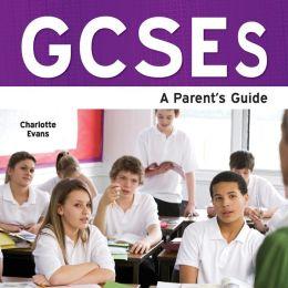 Gcses - A Parent's Guide