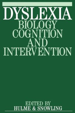 Dyslexia: Biology, Cognition and Intervention