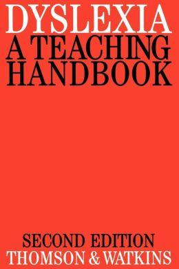 Dyslexia: A Teaching Handbook