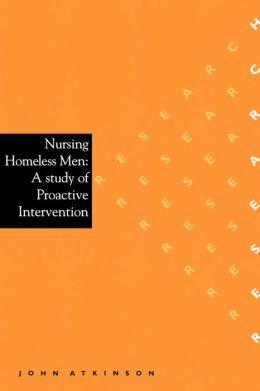 Nursing Homeless Men: A Study of Proactive Intervention