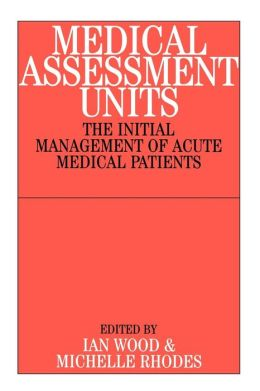Medical Assessment Units: The Initial Mangement of Acute Medical Patients