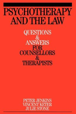 Psychotherapy and the Law: Questions and Answers for Counsellors and Therapists