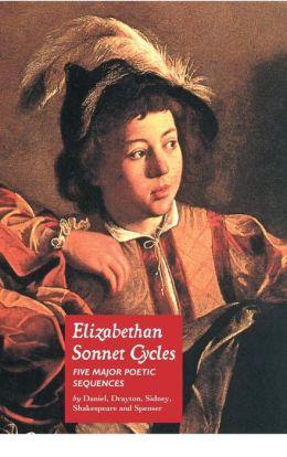 Elizabethan Sonnet Cycles: Five Major Elizabethan Sonnet Sequences