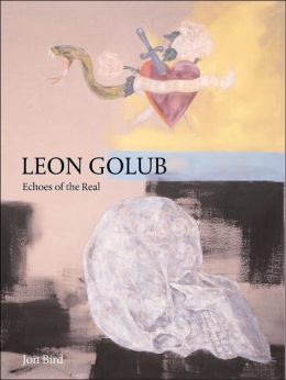 Leon Golub: Echoes of the Real