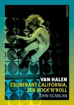 Van Halen: Exuberant California, Zen Rock 'n'roll