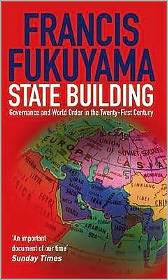 State-Building : Governance and World Order in the Twenty-First Century