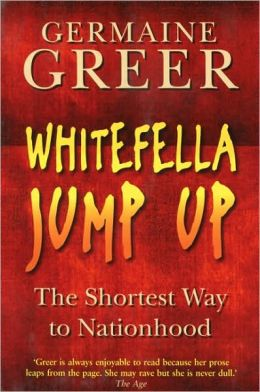 Whitefella Jump Up: The Shortest Way to Nationhood