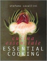 Cucina Essenziale: Essential Cooking