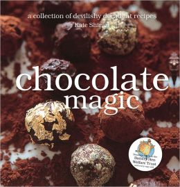 Chocolate Magic: A Collection of Devilishly Decadent Recipes