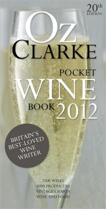 Oz Clarke's Pocket Wine Book 2012: 20th Anniversary Edition