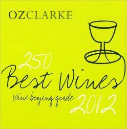 250 Best Wines: Wine Buying Guide 2012. Oz Clarke