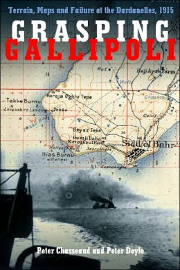 Grasping Gallipoli: Terrain, Maps and Failure at the Dardanelles 1915