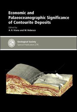 Economic and Palaeoceanographic Significance of Contourite Deposits: Special Publication # 276