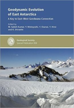 Geodynamic Evolution of East Antarctica: Special Publication #308