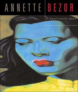 Annette Bezor: A Passionate Gaze