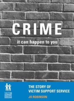 Crime, It Can Happen to You: The Story of Victim Support Service