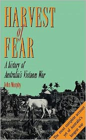 Harvest of Fear: A History of Australia's Vietnam War
