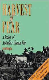 Harvest of Fear: A History of Australia's Vietnam War