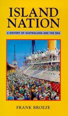 Island Nation: A History of Australians and the Sea