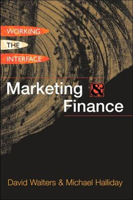 Marketing and Finance: Working the Interface