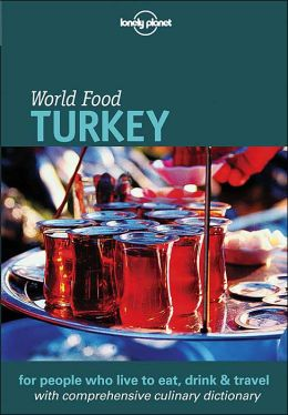 World Food: Turkey (Lonely Planet World Food Guides Series)