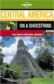 Lonely Planet: Central America on a Shoestring 2001