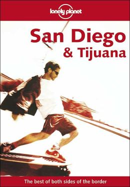 Lonely Planet: San Diego and Tijuana 2001