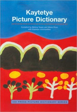 Kaytetye Picture Dictionary(IAD Press Picture Dictionary Series)