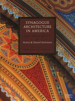 Synagogue Architecture in America: Faith, Spirit & Identity