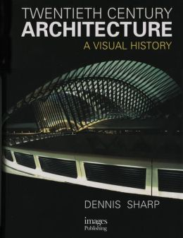 20th Century Architecture: A Visual History