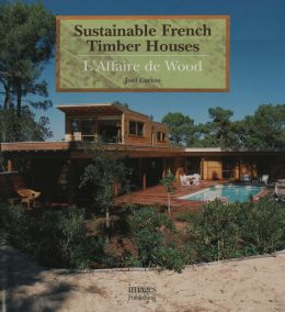 Building In Wood:The Sustainable House